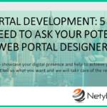 Web Portal Development: 5 Things You Need to Ask Your Potential Web Portal Designer