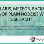 AngularJS, Meteor, Backbone, Express or Plain NodeJS? When to Use Each?