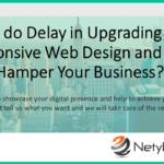 How do Delay in Upgrading to a Responsive Web Design and style Hamper Your Business?