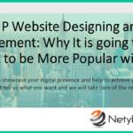 PHP Website Designing and Advancement: Why It is going to Only Turn out to be More Popular with Time
