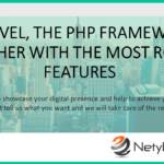 Laravel, the PHP Framework Together with the Most Robust Features