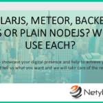 AngularJS, Meteor, Backbone, Express or Plain NodeJS? When to Use Each?
