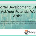 Web Portal Development: 5 Things Need To Ask Your Potential Web Portal Artist